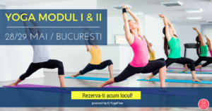 YOGA BUCURESTI, YOGA MODUL 1, Q YOGA FLOW, SIMONA CHIRIACESCU, modul yoga, 28 mai, 29 mai, eveniment yoga, clase yoga, yoga in bucuresti