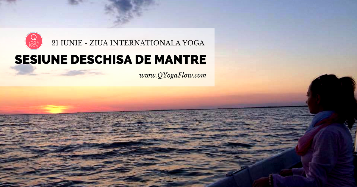 21 iunie – Ziua Internationala Yoga – Sesiune deschisa de mantre