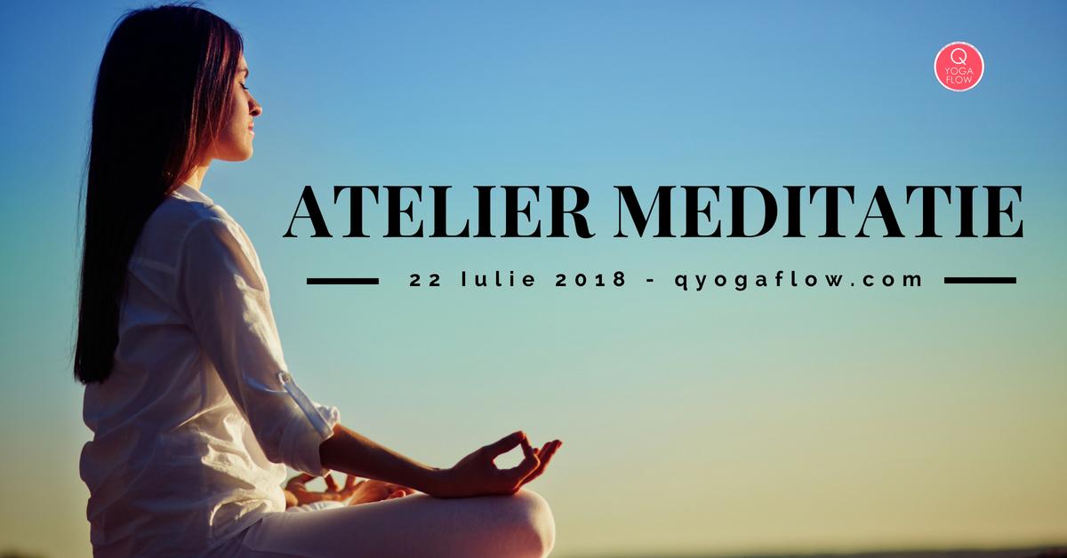 Atelier Meditatie – Mindfulness & Inner Peace – 22 Iulie 2018