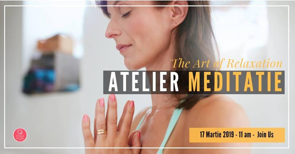 Atelier Meditatie – 17 Martie 2019